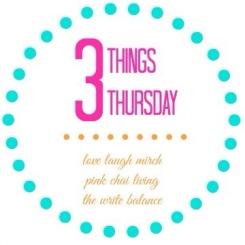 #3thingsthursday